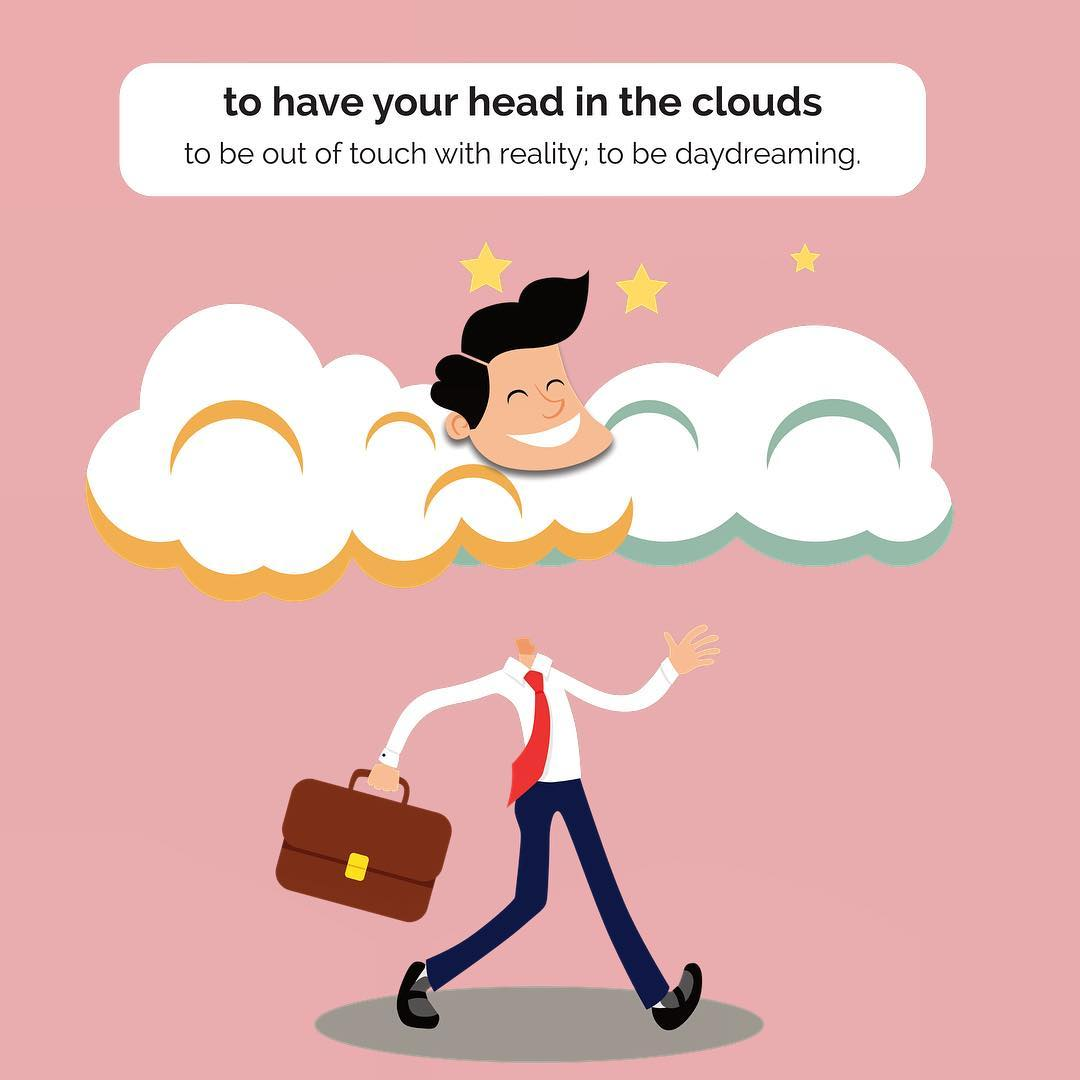 Have your head in the clouds